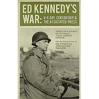 Ed Kennedys Krieges: V - E Tag, Zensur und der Associated Press
