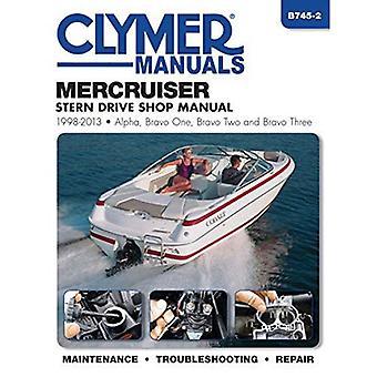 Mercruiser Stern Drive Marine Repair Manual: 1998 to 2013 (Clymer Marine)