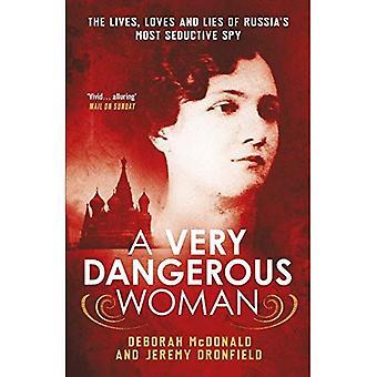 En mycket farlig kvinna: Liv, älskar och lögner av Rysslands mest förföriska Spy