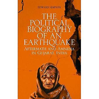 La biographie politique d'un tremblement de terre: Aftermath et amnésie à Gujarat, en Inde (société et l'histoire dans le...