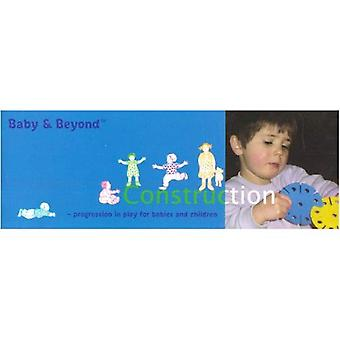 Construction: Progression in Play for Babies and Children (Baby and Beyond)