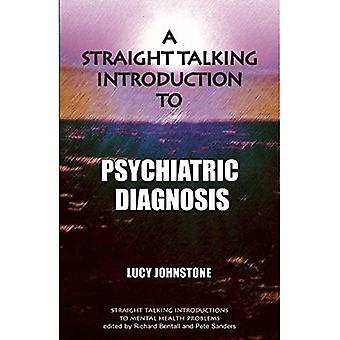 A Straight Talking Introduction to Psychiatric Diagnosis (Straight Talking Introductions)