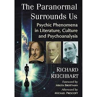 The Paranormal Surrounds Us: Psychic Phenomena in Literature, Culture and Psychoanalysis