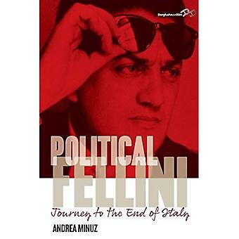 Political Fellini: Journey to the End of Italy