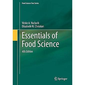 Essentials of Food Science by Vickie A Vaclavik