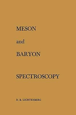 Meson and Baryon Spectroscopy by Lichtenberg & D.B.