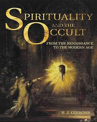 Spirituality and the Occult by Gibbons & Brian