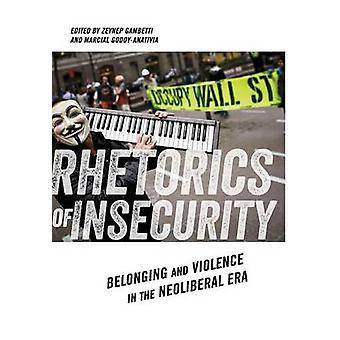 Rhetorik der Zugehörigkeit der Unsicherheit und Gewalt in der neoliberalen Ära von Gambetti & Zeynep