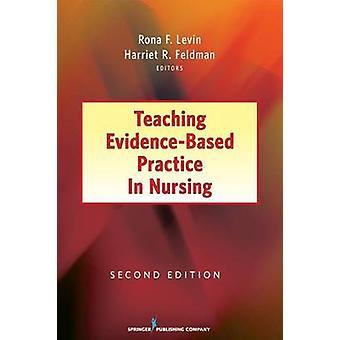 Pratique factuelle de l'enseignement en soins infirmiers de deuxième édition par Levin & Rona