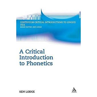 Eine kritische Einführung in die Phonetik von Lodge & Ken