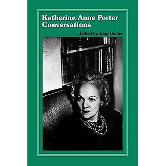 Katherine Anne Porter Conversations by Givner & Joan