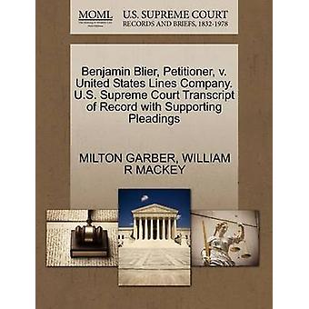 Benjamin Blier Petitioner v. United States Lines Company. U.S. Supreme Court Transcript of Record with Supporting Pleadings by GARBER & MILTON