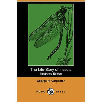 The LifeStory of Insects Illustrated Edition Dodo Press by Carpenter & George H.