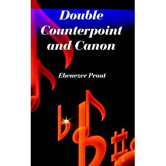 Double Counterpoint and Canon by Prout & Ebenezer