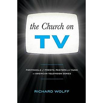 The Church on TV by Wolff & Richard