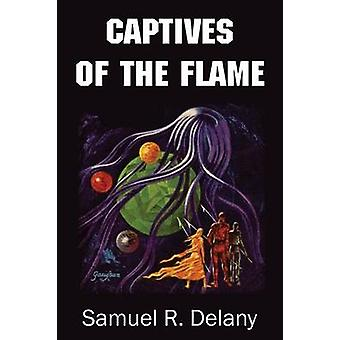 Captives of the Flame by Delany & Samuel R.
