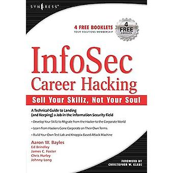 Infosec Career Hacking Sell Your Skillz Not Your Soul by Bayles & Aaron W.
