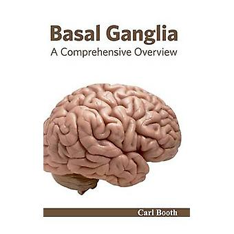 Basal Ganglia A Comprehensive Overview by Booth & Carl