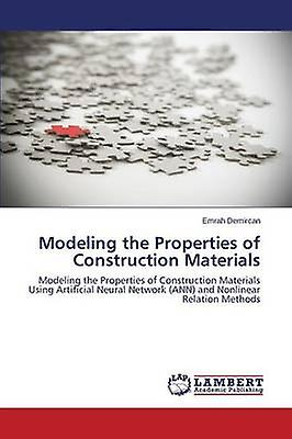 Modeling the Propercravates of Construction Materials by Demircan Emrah