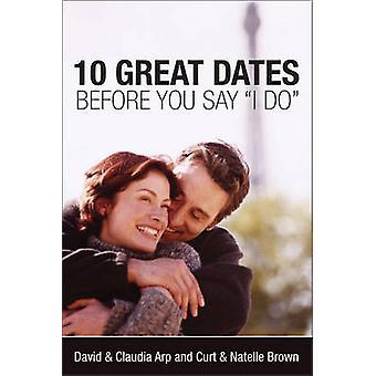 10 bra datum före säger jag göra David Arp - Claudia Arp - Curt b