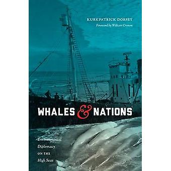 Whales and Nations - Environmental Diplomacy on the High Seas by Kurkp