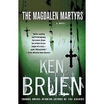 The Magdalen Martyrs by Ken Bruen - 9780312353513 Book