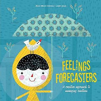 Feelings Forecasters - A Creative Approach to Managing Emotions by Fee