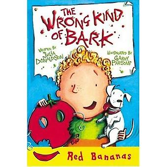 The Wrong Kind of Bark by Julia Donaldson - Garry Parsons - 978077871