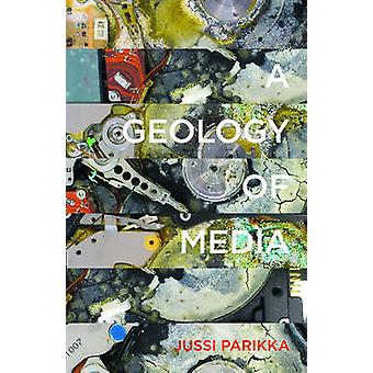 A Geology of Media - 46 by Jussi Parikka - 9780816695522 Book