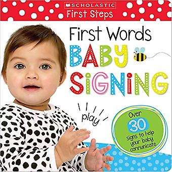 First Words Baby Signing (Scholastic Early Learning - First Steps) by