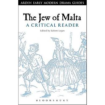 The Jew of Malta - A Critical Reader by Robert A. Logan - 978144111079