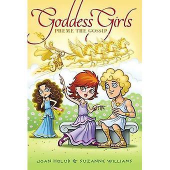 Pheme the Gossip by Joan Holub - Suzanne Williams - 9781442461383 Book