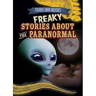 Freaky Stories about the Paranormal by M H Seeley - 9781482448467 Book