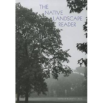 The Native Landscape Reader by Robert E. Grese - 9781558498846 Book