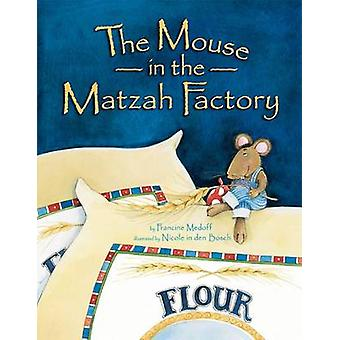 The Mouse in the Matzah Factory (New edition) by Francine Medoff - Ni