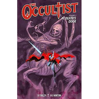 The Occultist -  Volume 2 - At Death's Door by Tim Seeley - Mike Norto
