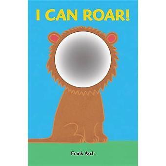 I Can Roar! by Frank Asch - Frank Asch - 9781771385473 Book