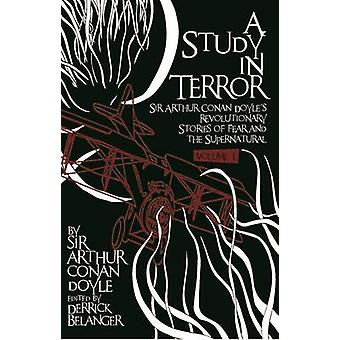 A Study in Terror -  Sir Arthur Conan Doyle's Revolutionary Stories of