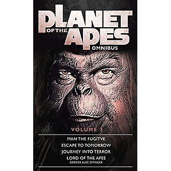 Planet of the Apes - Volume 3 by George Alec Effinger - 9781785653933