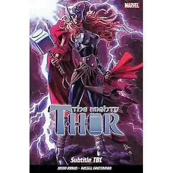 The Mighty Thor Vol. 4 - Subtitle TBC by Jason Aaron - 9781846538476 B