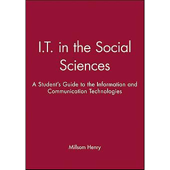 IT in the Social Sciences - A Student's Guide to the Information and C