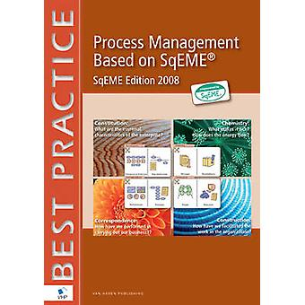 Process Management Based on SQEMA - 2008 by Jos. N. A. Van Oosten - 97