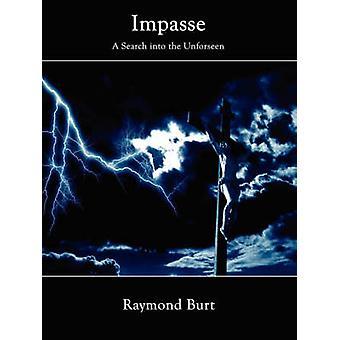 Impasse A Search Into the Unforseen von Burt & Raymond