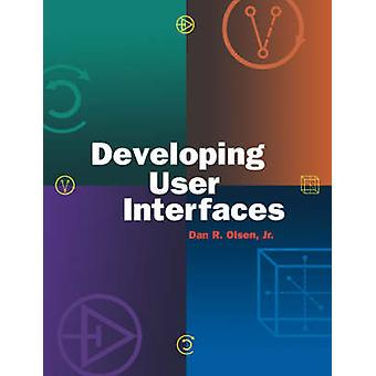 Developing User Interfaces by Olsen & Dan R.