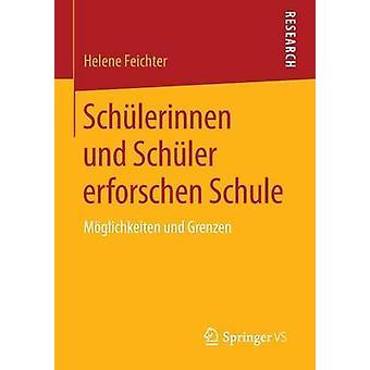 Schulerinnen Und Schuler Erforschen Schule Moglichkeiten Und Grenzen by Feichter & Helene