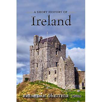 A Short History of Ireland by O hEithir & Breandan & Brendan OBrien