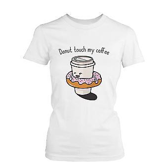 Donut Touch min kaffe Womens skjorte humoristisk grafisk Tee ikke berør min kaffe morsomme skjorte