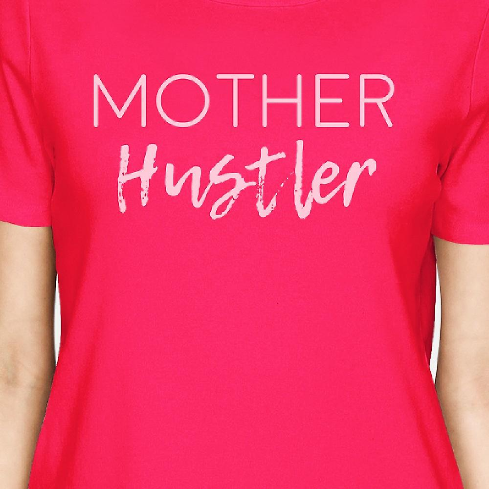 Mother Hustler Women's Hot Pink Cotton Top Funny Mothers Day Gift