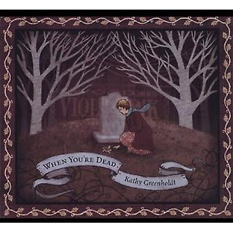 Kathy Greenholdt - når Youre døde [CD] USA import