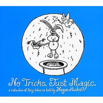 Megan Hicks - inga Tricks. Bara Magic. [CD] USA import